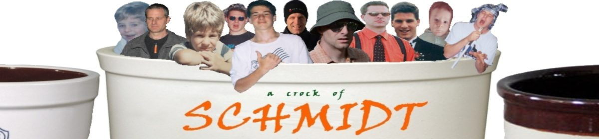 A Crock of Schmidt